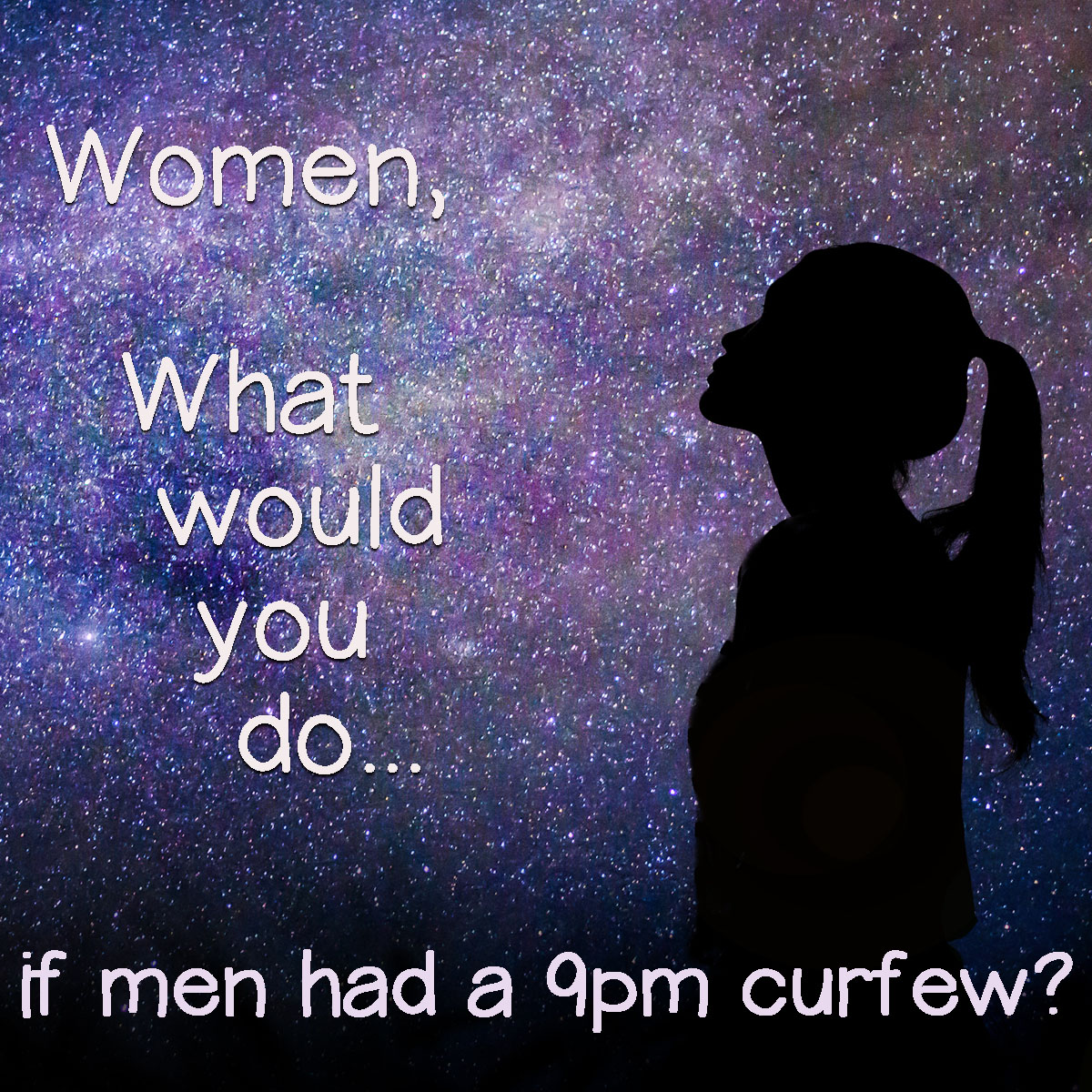 If men had a curfew